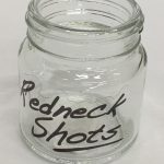 Redneck Shot Glasses